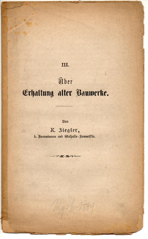 Über Erhaltung alter Bauwerke. Sonderdruck aus: Verhdlg.: Ziegler, Karl
