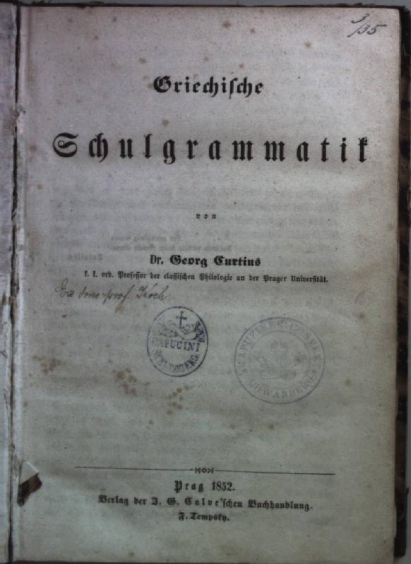 Griechische Schulgrammatik.: Curtius, Georg: