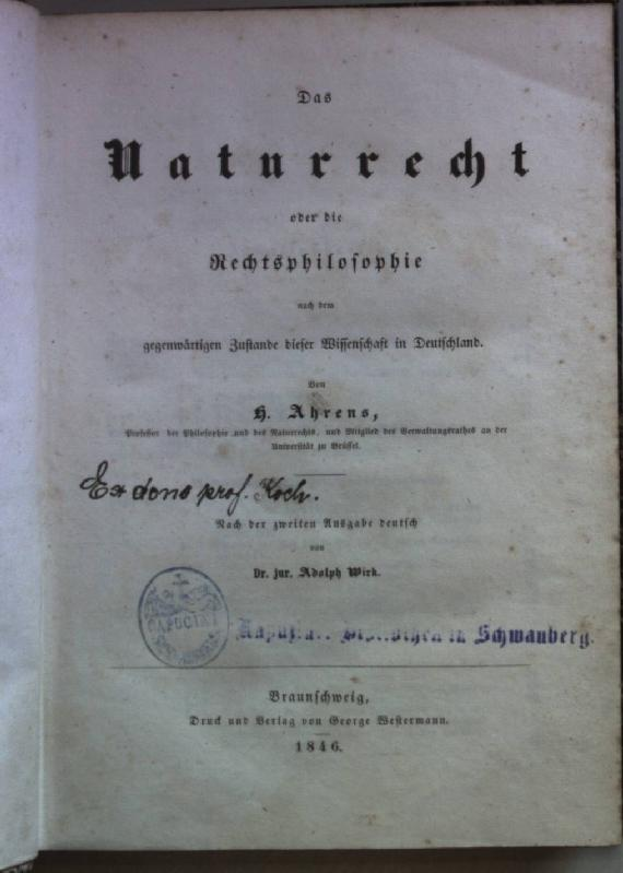 Das Naturrecht oder die Rechtsphilosophie nach dem: Ahrens, H.: