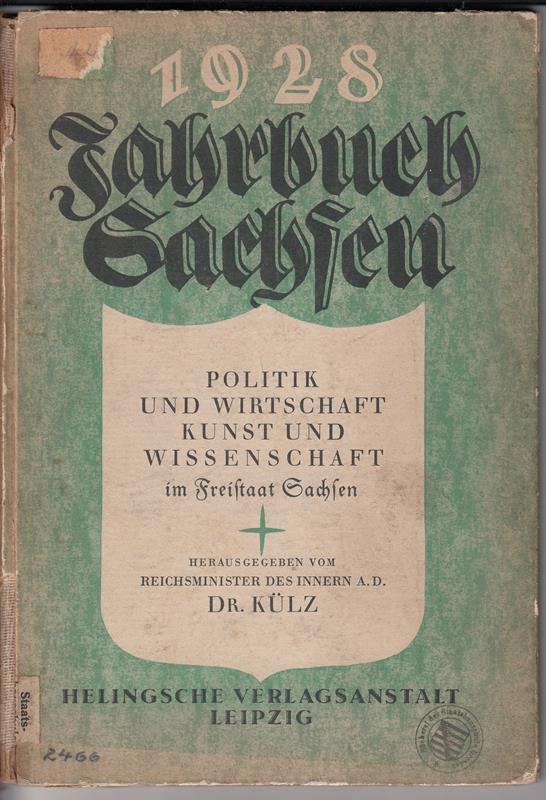 Jahrbuch Sachsen 1928. Politik und Wirtschaft, Kunst: Dr. Külz (Reichsminister
