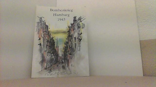 Bombenkrieg Hamburg 1943 Anthologie und Veranstaltungskalender.: Kutz-Bauer, Dr. H.,