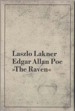 Edgar Allan Poe ?The Raven?.: Lakner, Laszlo.