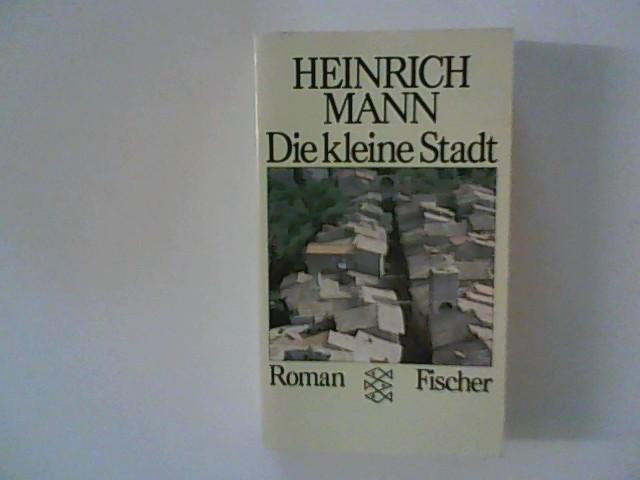 Die kleine Stadt : Roman. Fischer ;: Mann, Heinrich: