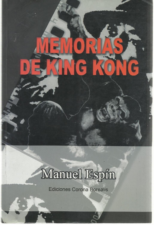 Memorias De King Kong - Manuel Espín