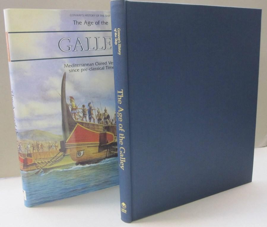 The Age of the Galley Mediterranean Oared: Robert Gardiner