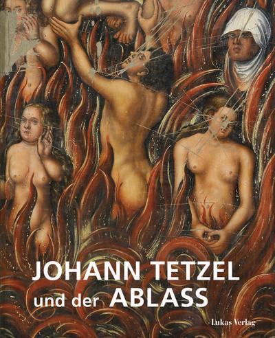 Johann Tetzel und der Ablass : Begleitband: Hartmut Kühne
