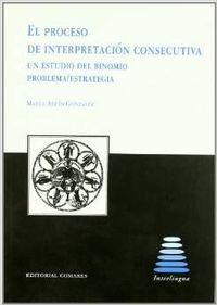 El proceso de interpretacion consecutiva - Abuín González, Marta