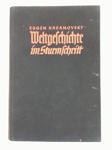 Weltgeschichte im Sturmschritt. Das Großdeutsche Jahr 1938.: HADAMOVSKY, Eugen: