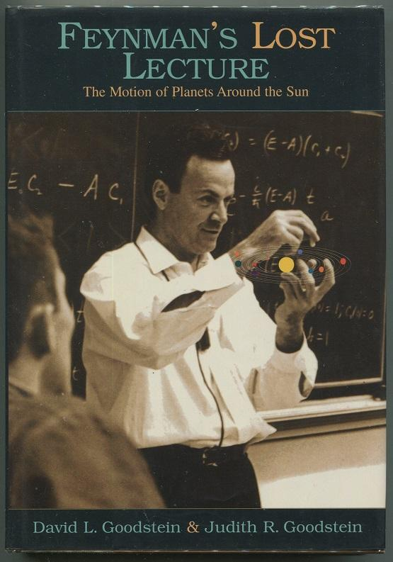 Feynman's Lost Lecture: The Motion of Planets: Goodstein, David L.,
