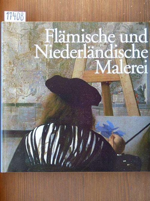 Flemish & Dutch Painting - Flämische und niederländische Malerei - Vlaamse en nederlandse Schilderkunst - Pintura flamenca y holandesa (engl., dt., niederländ. u. span). - Silvia Bruno