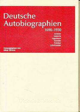 Deutsche Autobiographien 1690 - 1930. Arbeiter, Gelehrte, Ingenieure, Künstler, Politiker, Schriftsteller. Digitale Bibliothek 102. - Simons, Oliver (Hg.)