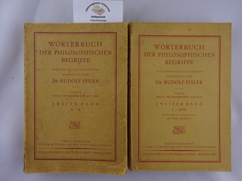Wörterbuch der philosophischen Begriffe. Vierte völlig NEUBEARBEITETE: Eisler, Dr. Rudolf: