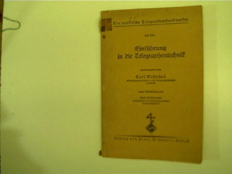 Einführung in die Telegraphentechnik - Der praktische: Westphal, Carl: