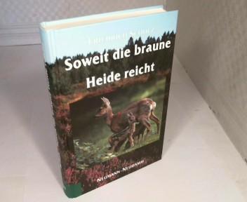 Soweit die braune Heide reicht. Das bewegte: Scholz, Friedrich.