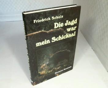 Die Jagd war mein Schicksal. Allons -: Scholz, Friedrich.