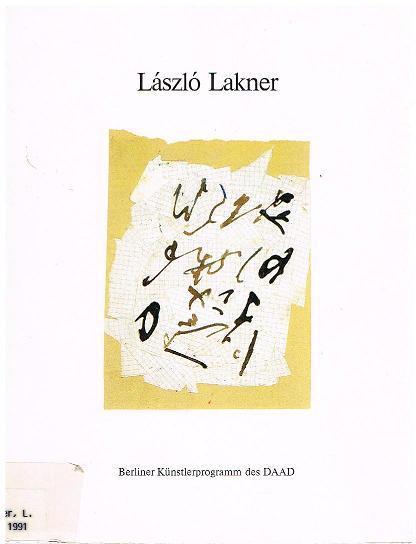 Papierarbeiten, Objekte & 3 Skulpturen. 1976-1990.: Laszló Lakner.