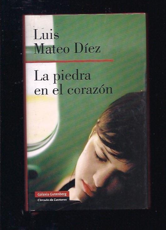 PIEDRA EN EL CORAZON - LA - MATEO DIEZ, LUIS