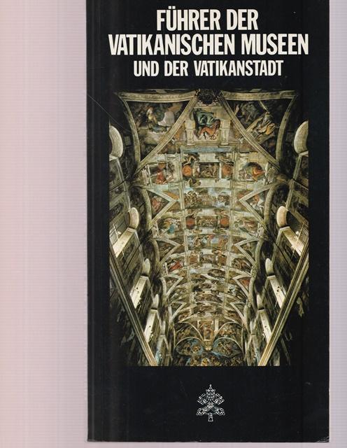 Führer der Vatikanischen Museen und der Vatikanstadt: Hrsg. Papafava, Francesco: