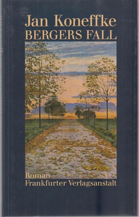 Bergers Fall. Roman: Koneffke, Jan