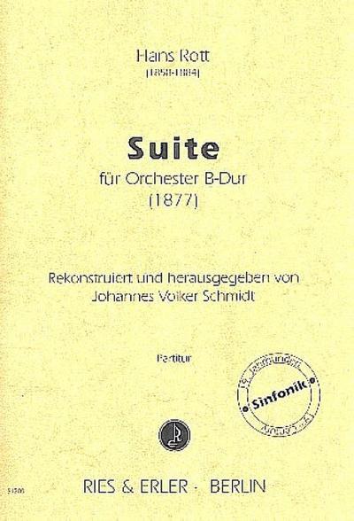 Suite B-Dur für OrchesterPartitur: Hans Rott