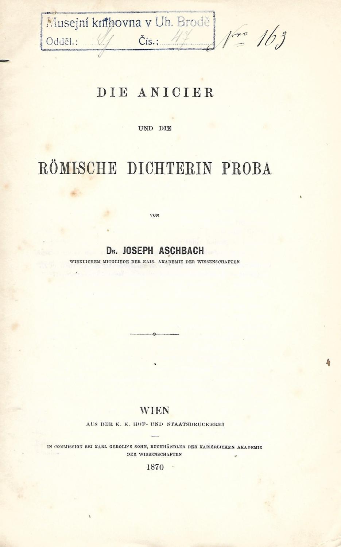 Die Anicier und die römische Dichterin Proba.: ASCHBACH, Joseph: