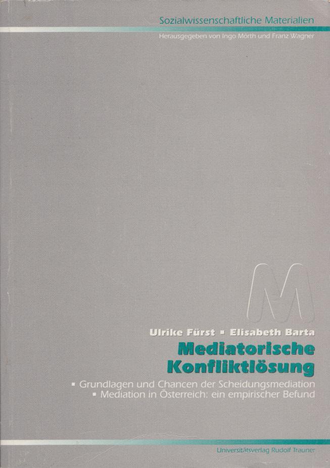 Mediatorische Konfliktlösung: Grundlagen der Scheidungsmediation; Mediation in: Fürst, Ulrike und