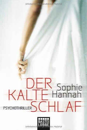 Der kalte Schlaf : Psychothriller. Aus dem Engl. von Anke Angela Grube / Bastei-Lübbe-Taschenbuch ; Bd. 16920 : Allgemeine Reihe - Hannah, Sophie und Anke Angela (Übers.) Grube
