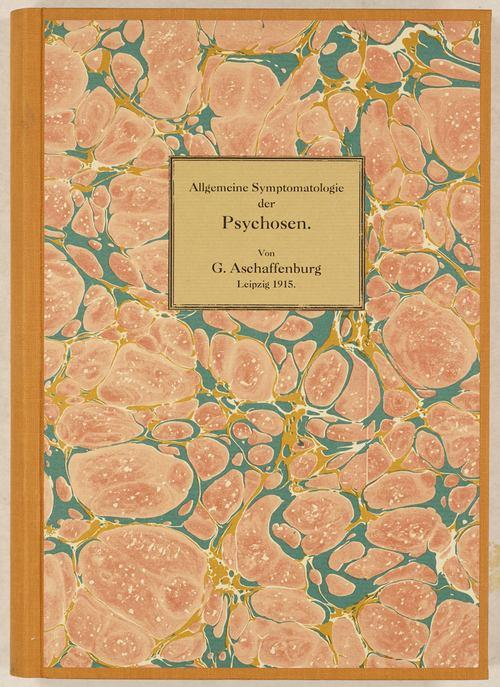 Allgemeine Symptomatologie der Psychosen.: Aschaffenburg, Gustav