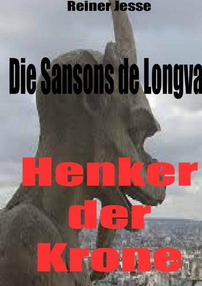 Die Sansons de Longval - HENKER DER: Reiner Dr med
