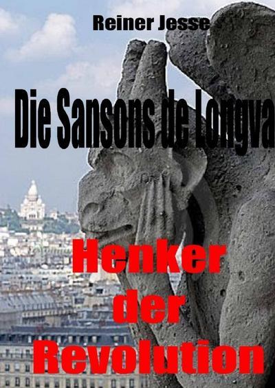 Die Sansons de Longval- HENKER DER REVOLUTION: Reiner Dr med