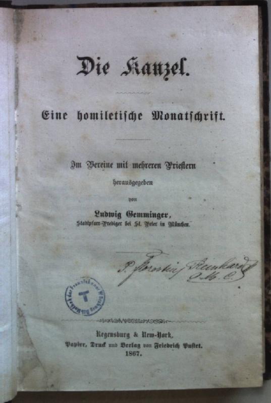 Die Kanzel: eine homiletische Monatschrift.: Gemminger, Ludwig: