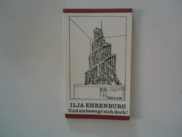 Und sie bewegt sich doch!: Ehrenburg, Ilja: