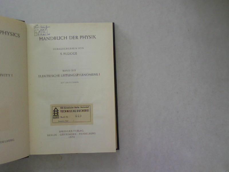 Elektrische Leitungsphänomene I. Bd. XIX. Handbuch der: Flügge, S. (Hrsg.),