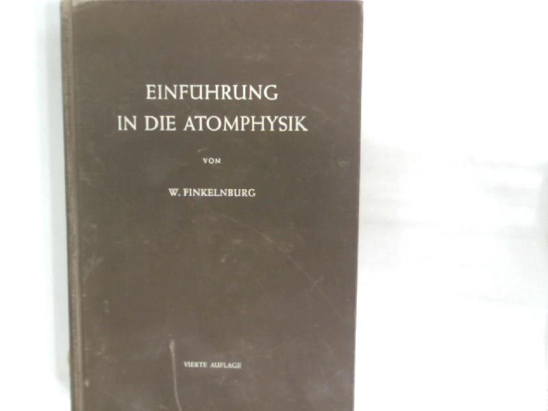 Einführung in die Atomphysik.: Finkelnburg, Wolfgang,