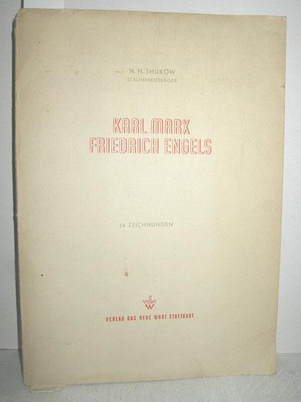 Karl Marx - Friedrich Engels (24 Zeichnungen): SHUKOW, N. N.