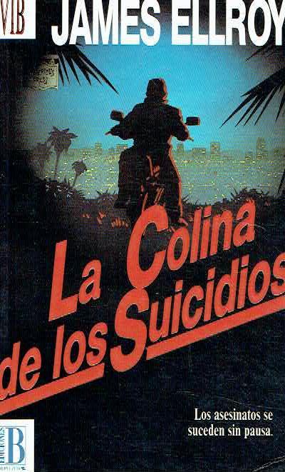 La colina de los suicidios. de James Ellroy.: Buen estado (1993) | Libreria  da Vinci