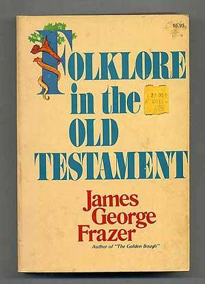 Folklore in the Old Testament: FRAZER, James George