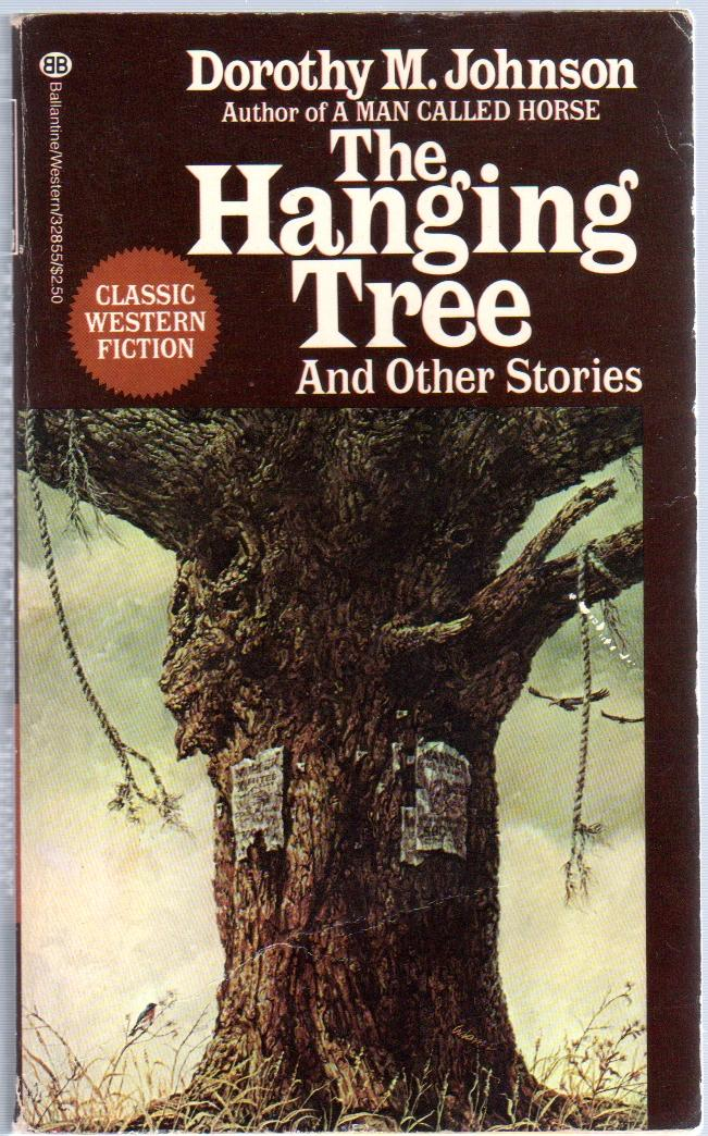 The Hanging Tree and other Stories: JOHNSON, Dorothy M.