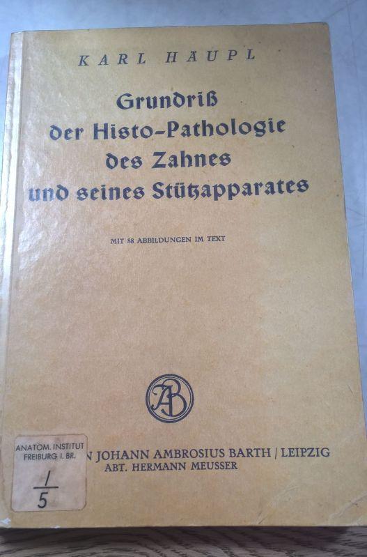 Grundriß der Histo-Pathologie des Zahnes und seines: Häupl, Karl,