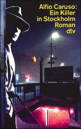 Ein Killer in Stockholm : Roman. Dt. von Moshe Kahn / dtv ; 12134 - Caruso, Alfio