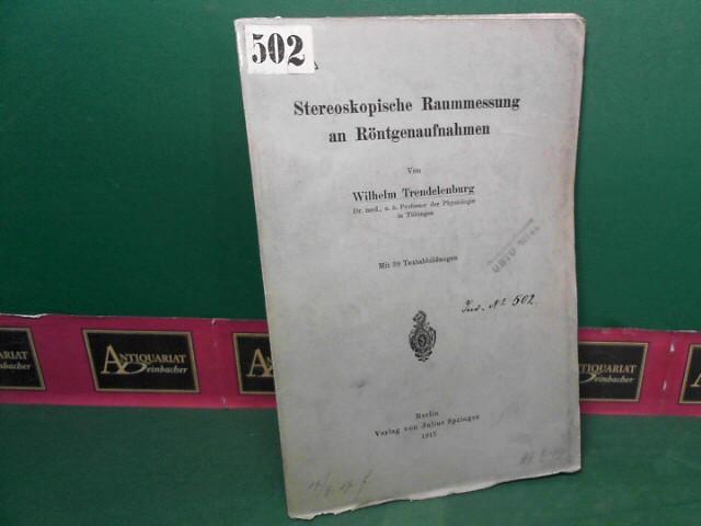 Stereoskopische Raummessung an Röntgenaufnahmen.: Trendelenburg, Wilhelm: