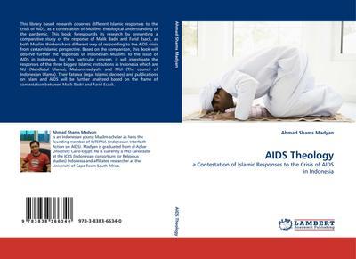 AIDS Theology : a Contestation of Islamic: Ahmad Shams Madyan