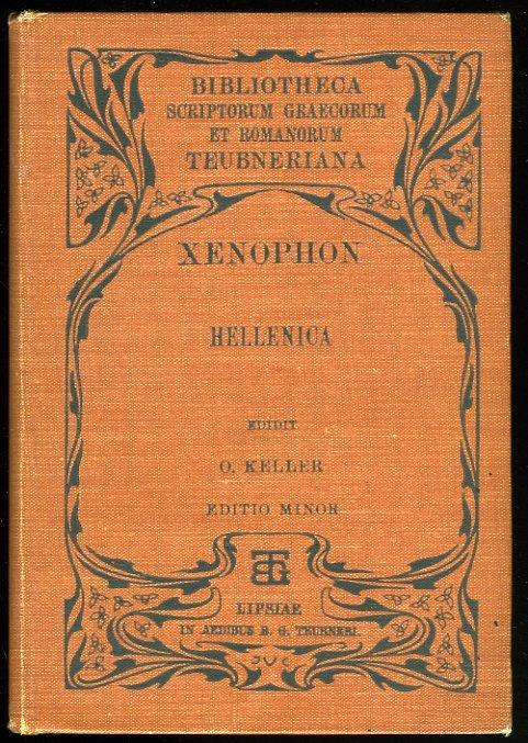 Hellenica - Historia Graeca recensuit Otto Keller.: XENOPHON / XENOPHONTIS