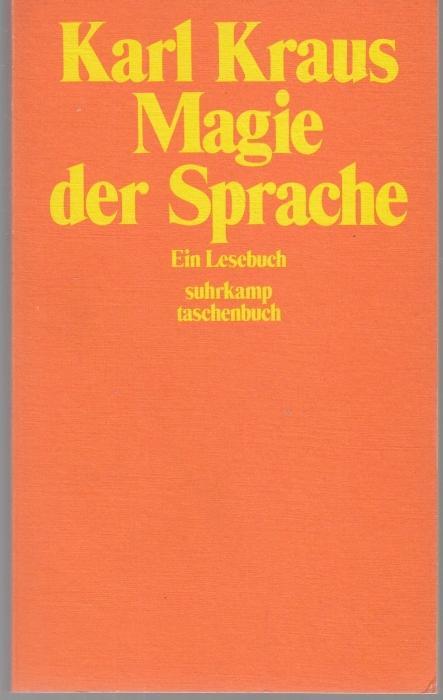 Magie der Sprache. Ein Lesebuch. Hrsg. und: Kraus, Karl