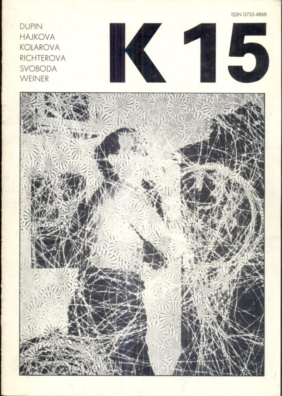 K 15. Revue K. Revue trimestrielle -: Kolar, Jiri