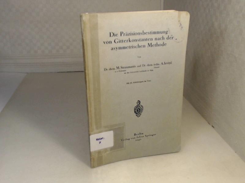 Die Präzisionsbestimmung von Gitterkonstanten nach der asymmetrischen: Straumanis, M. and