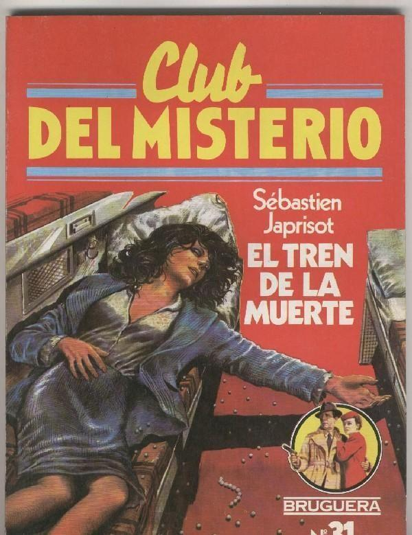 Club del Misterio numero 031: El tren de la muerte (numerado 1 en interior) - Sebastien Japrisot