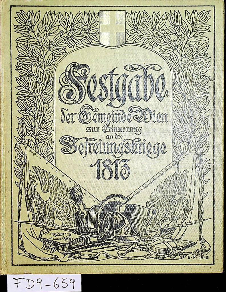 Die Befreiungskriege 1813. Festschrift zu Jahrhundertfeier. Von: Kralik-(Meyrswalden), Richard (Ritter)
