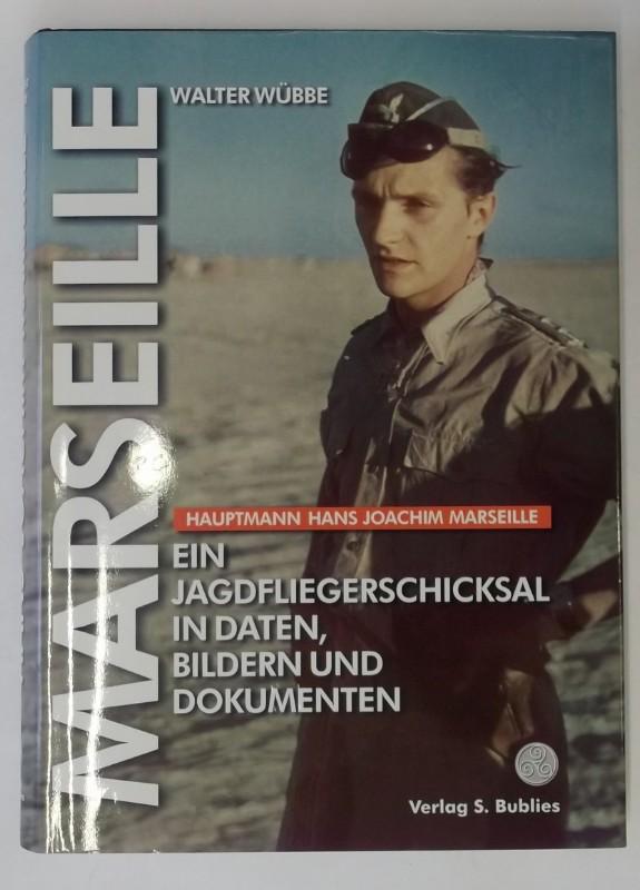 Hauptmann Hans Joachim Marseille. Ein Jagdfliegerschicksal in: Wübbe, Walter