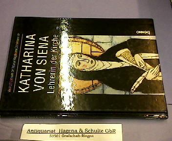 Katharina von Siena. Lehrerin der Kirche. - Lohrum, Meinolf und Dörtelmann, Maria Magdalena